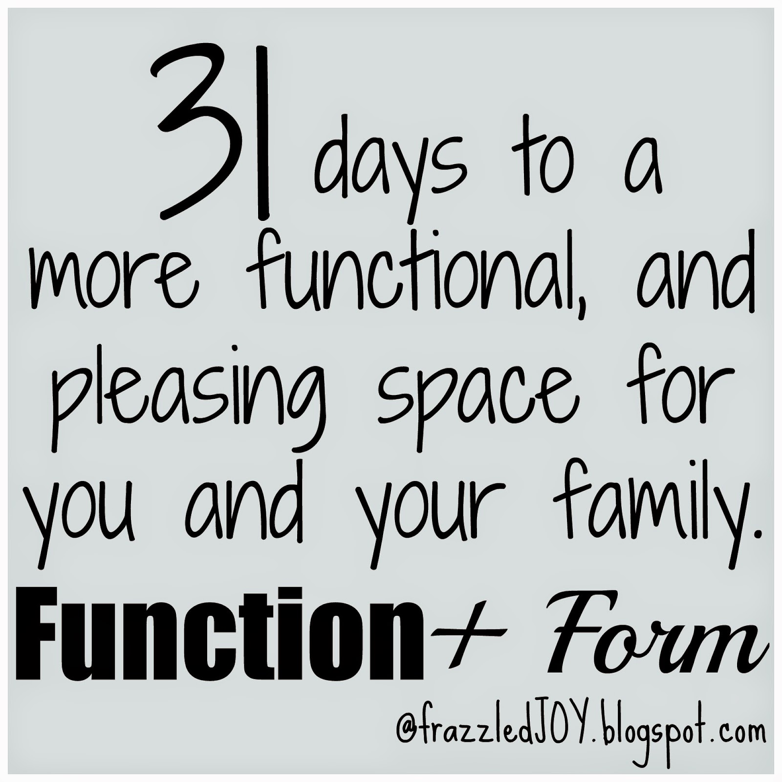 31 days series - a more functional, and pleasing space for you and your family.
