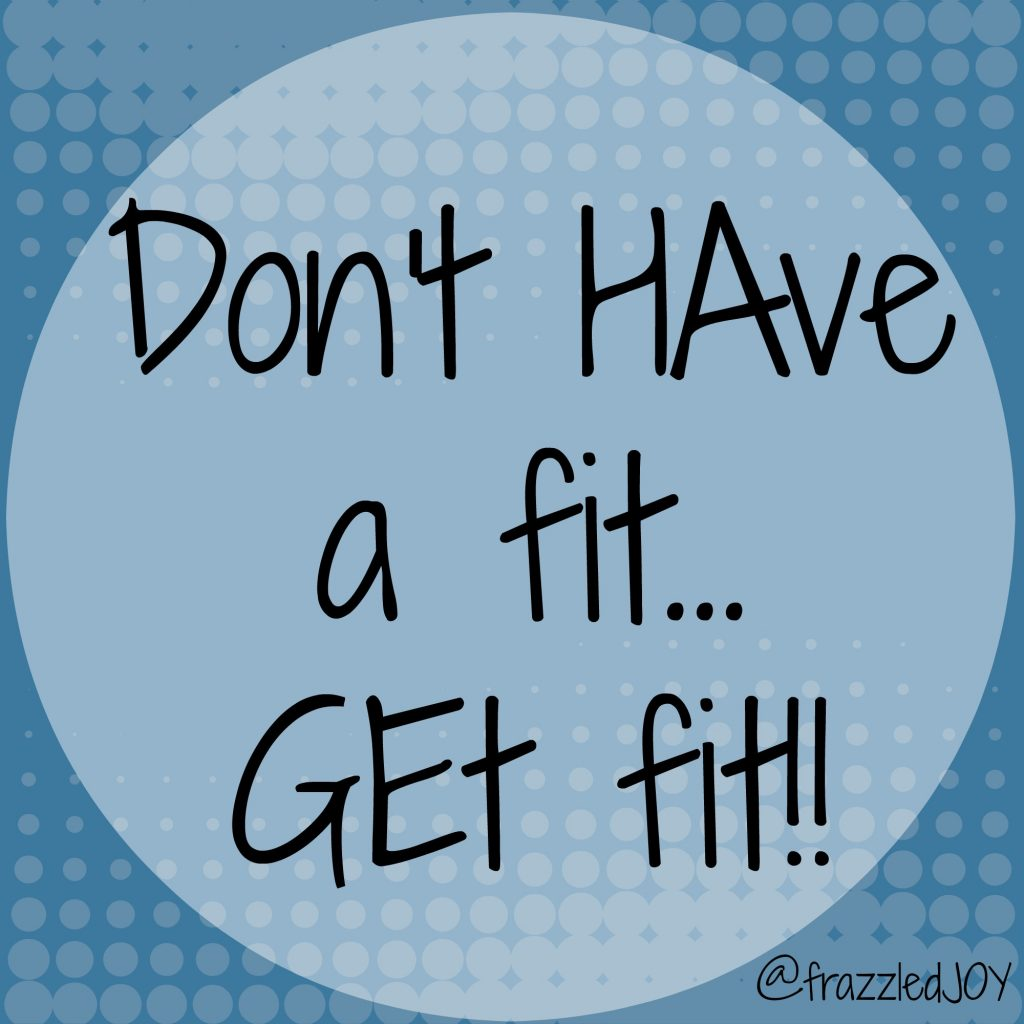 don't have a fit get fit