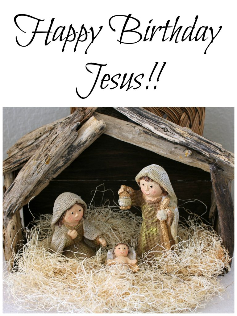 Happy Birthday Jesus and Merry Christmas!