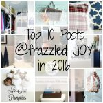 Top Ten Posts of 2016 @ frazzled JOY
