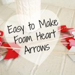 Easy Valentine Craft – Foam Heart Arrows