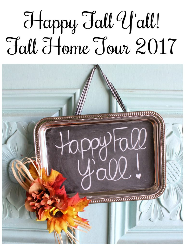 Happy Fall Y'all Fall Home Tour 2017