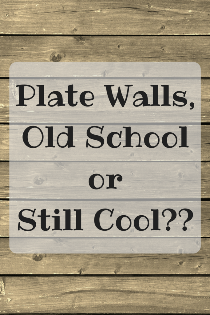 Plate Walls, Old School or Still Cool??