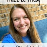 Frazzled Friday – Growing Older With Grace