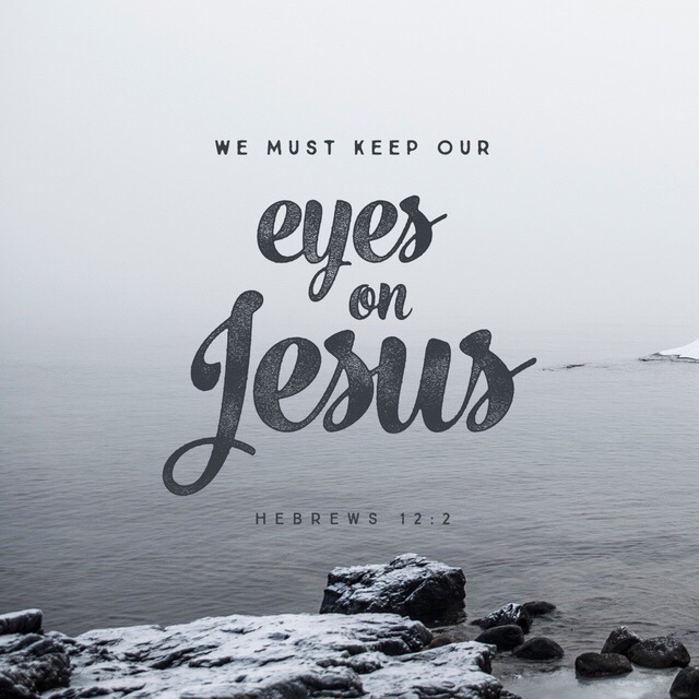 Keeping our eyes on Jesus helps us keep our perspective