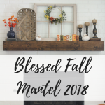 Blessed Fall Mantel 2018