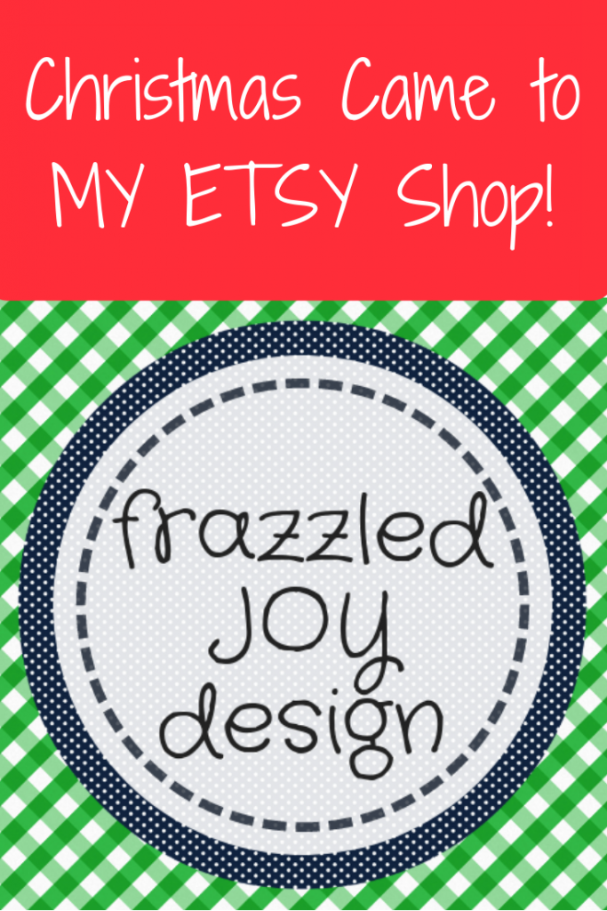 Christmas Came to my ETSY Shop frazzled JOY Design
