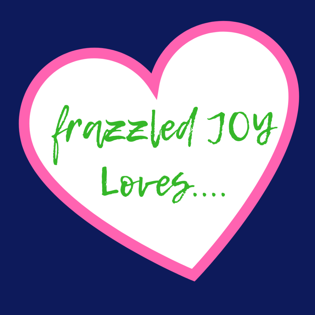 frazzled JOY Loves...